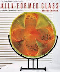 Beginners Guide to Kiln-formed glass 2012