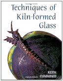 Techniques of Kiln Formed Glass 1997